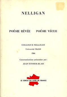 NELLIGAN, EMILE. Nelligan. Poésie rêvée et poésie vécue. Colloque Nelligan. Université McGill 1966.