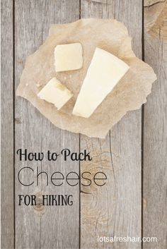 How to pack cheese for hiking