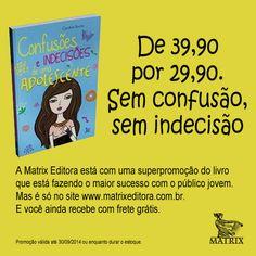 PROMOÇÃO do livro Confusões e Indecisões de uma Adolescente!!