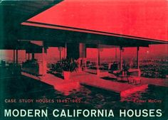 Modern California Houses, Case Study Houses 1945-1962 by Esther McCoy [Reinhold, 1962]. Julius Shulman cover photo of Case Study House No. 22 by Pierre Koenig