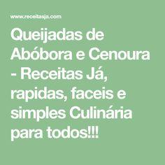 Queijadas de Abóbora e Cenoura - Receitas Já, rapidas, faceis e simples Culinária para todos!!!