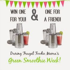 Win a Smoothie Blender for you & one for a friend in Frugal Foodie Mama's Green Smoothie Week! Ends 2/23