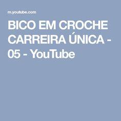 BICO EM CROCHE CARREIRA ÚNICA - 05 - YouTube