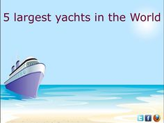 Best 5 largest #yachts in the World