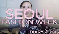 Seoul Fashion Week Diary   2015