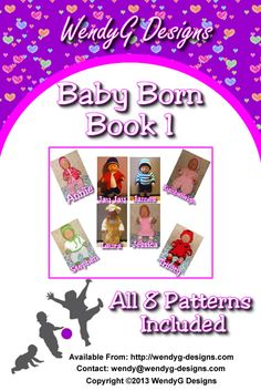 """BABY BORN BOOK 1  Available as PDF ONLY  I have put some of my patterns into books in book 1 you will find Annie, James, Jessica, Laura, Stephen, Kymberleigh, Jay-Jay and Trinity.  These patterns will fit Baby born dolls 16 – 17"""""""