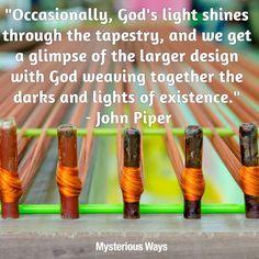 #god #godslight #design #existence #togetherness #johnpiper #piper #mysteriousways