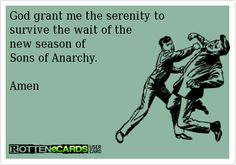 happy birthday sons of anarchy   ... serenity tosurvive the wait of thenew season of Sons of Anarchy. Amen