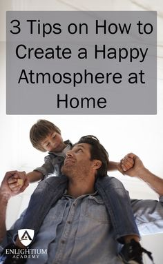 See if you are following these tips to create a happy atmosphere at home. <3