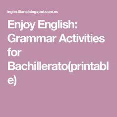 Enjoy English: Grammar Activities for Bachillerato(printable)