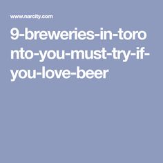 9-breweries-in-toronto-you-must-try-if-you-love-beer