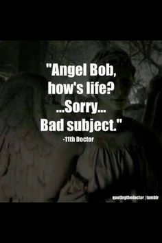 I love how the Doctor talks smack to the angels. Badass Doctor. Badass.