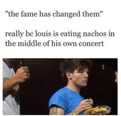You tell me fame has changed that boy. Or any of them for that matter!