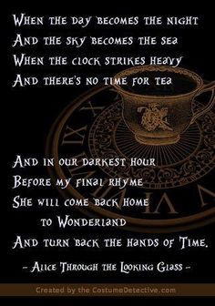 Graphic inspired by the Alice Through the Looking Glass rhyme, poem or quote from the first trailer. For full graphic credits see the post. Graphic inspired by the Alice Through the Looking Glass rhyme, poem or quote fro. Alice Quotes, Disney Quotes, Movie Quotes, Book Quotes, Disney Poems, Sad Disney, Time Quotes Clock, Alice And Wonderland Quotes, Alice Madness