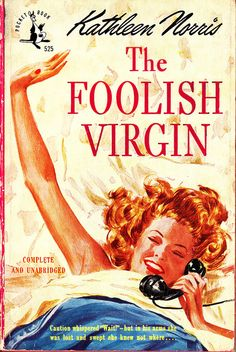 'The Foolish Virgin', I Mean, is there Really any other Kind? Funny Vintage Book Cover Art.