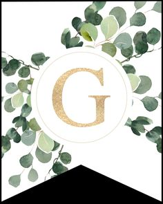 Letter G decorative banner flag with gold letter and eucalyptus greenery to print for free and make your own custom banner sign. Banner Letters, Gold Letters, Create Your Own Calendar, Easter Banner, Floral Banners, Print Calendar, Paper Trail, Custom Banners, Planner Pages
