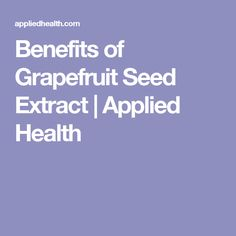 Benefits of Grapefruit Seed Extract | Applied Health