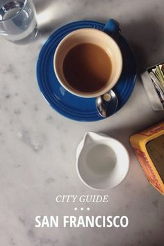 CITY GUIDE • • • SAN FRANCISCO Somedays I think San Francisco could be my second home I love it there . Here is an ongoing list of some of my favorite stops while I am in town. TARTINE BAKERY 600 Guerrero St / get the pain au jambon THE MILL 736 Divisadero St