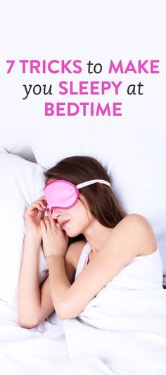 7 tricks to make you sleep at bedtime