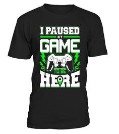 "# Gamer Shirt - Gaming Shirts - I Paused My Game To Be Here .  Special Offer, not available in shops      Comes in a variety of styles and colours      Buy yours now before it is too late!      Secured payment via Visa / Mastercard / Amex / PayPal      How to place an order            Choose the model from the drop-down menu      Click on ""Buy it now""      Choose the size and the quantity      Add your delivery address and bank details      And that's it!      Tags: Unique, great looking and…"