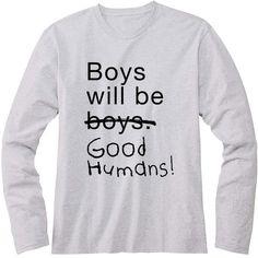 Boys Will Be Good Humans Kids Long Sleeve T-Shirt