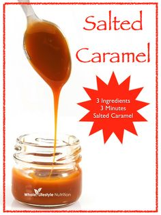 3 Ingredients 3 Minutes Organic Salted Caramel Recipe - Whole Lifestyle Nutrition