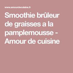 Smoothie brûleur de graisses a la pamplemousse - Amour de cuisine
