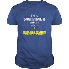 Swimmer Tshirt  Im a Swimmer whats your superpower