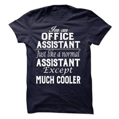 I'm An Office Assistant Just Like A Normal Assistant T-Shirt, Hoodie Office Assistant