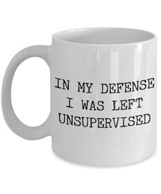 In My Defense I Was Left Unsupervised Coffee Mug Ceramic Coffee Cup #funnycoffeemugs In My Defense I Was Left Unsupervised Funny Coffee Mug Ceramic Coffee Cup Gifts Funny Cups, Funny Coffee Cups, Cute Coffee Mugs, Ceramic Coffee Cups, Coffee Gifts, Great Coffee, Cute Mugs, Coffee Drinks, Coffee Ideas