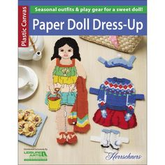 Leisure Arts-Paper Doll Dress-Up. Paper dolls have been cherished throughout the years, generation after generation and the plastic canvas doll in this book will provide hours of endless entertainment