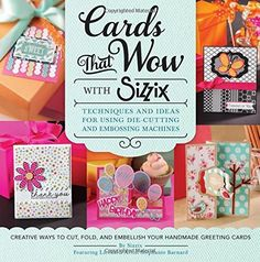 Cards That Wow with Sizzix: Techniques and Ideas for Usin... https://www.amazon.com/dp/1589238842/ref=cm_sw_r_pi_dp_x_NCkzybYFNZVMP