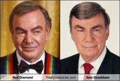 - Neil Diamond Totally Looks Like Sam Donaldson