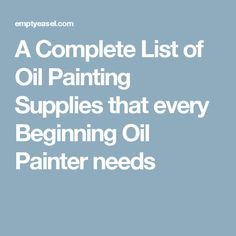 A Complete List of Oil Painting Supplies that every Beginning Oil Painter needs Oil Painting Lessons, Oil Painting Supplies, Oil Painting For Beginners, Oil Painting Techniques, Paint Supplies, Oil Painting On Canvas, Painting Tricks, Painting Tutorials, Art Techniques