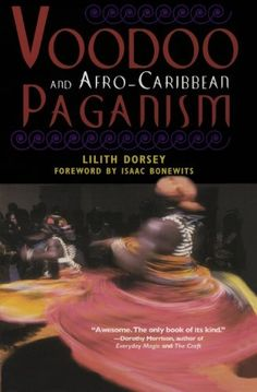 Voodoo and Afro-Caribbean Paganism by Lilith Dorsey http://www.amazon.com/dp/0806527145/ref=cm_sw_r_pi_dp_3JFlwb1PRWYA2