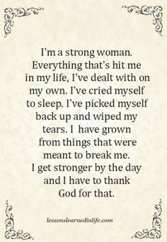 Super Quotes About Strength For Her Strong Women God 51 Ideas New Quotes, Faith Quotes, Happy Quotes, True Quotes, Quotes To Live By, Positive Quotes, Motivational Quotes, Inspirational Quotes, Happiness Quotes