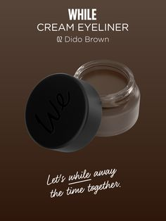 WHILE | Cream Eyeliner in Dido Brown  Discover more on http://wemakeup.it/#WHILE_cream_eyeliner