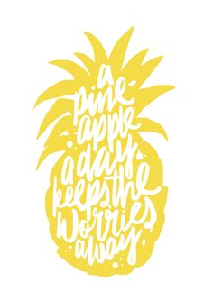 A pineapple a day keeps the worries away free printable