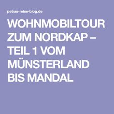 WOHNMOBILTOUR ZUM NORDKAP – TEIL 1 VOM MÜNSTERLAND BIS MANDAL