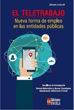 El teletrabajo : nueva forma de empleo en las entidades públicas : caso evaluado, municipio de Medellín.    1ª ed. UNAULA, 2017