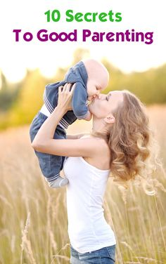 10 parenting tips on being a better parent - be a role model, show your love, be positive, caring, communicative, reflective and informed about scientific findings. | Rookieparenting