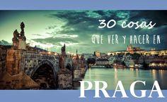 Te traemos 30 cosas que ver y hacer en Praga, para que no te pierdas lo mejor de una de las ciudades más bonitas de Europa: Praga!