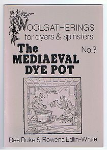 No. 3 The Medieval Dye Pot - tips on naturally dying wool
