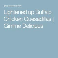Lightened up Buffalo Chicken Quesadillas | Gimme Delicious