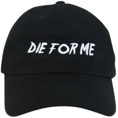 Nasaseasons Women Die For Me  Embroidered Baseball Hat ($66) ❤ liked on Polyvore featuring accessories, hats, black, ball cap, embroidered baseball hats, embroidered hats, embroidery hats and baseball hats