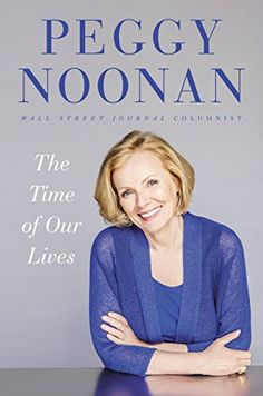 The Time of Our Lives: Collected Writings by Peggy Noonan http://www.amazon.com/dp/B00U6DNZEY/ref=cm_sw_r_pi_dp_QOIxwb07TDBEE