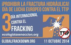 Día contra el fracking + No al TTIP | Ecologistas en Acción