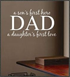 A son's first hero, a daughter's first love 20+ New Outstanding Father Quotes | ThemesCompany