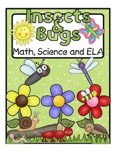 Insects and Bugs: Math, Science and ELA Activities