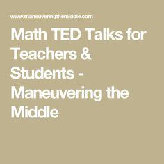 Math TED Talks for Teachers & Students - Maneuvering the Middle Math Class, Maths, Ted Talks For Teachers, Rita Pierson, Math Exercises, Rube Goldberg Machine, Student Engagement, Student Teaching, Professional Development